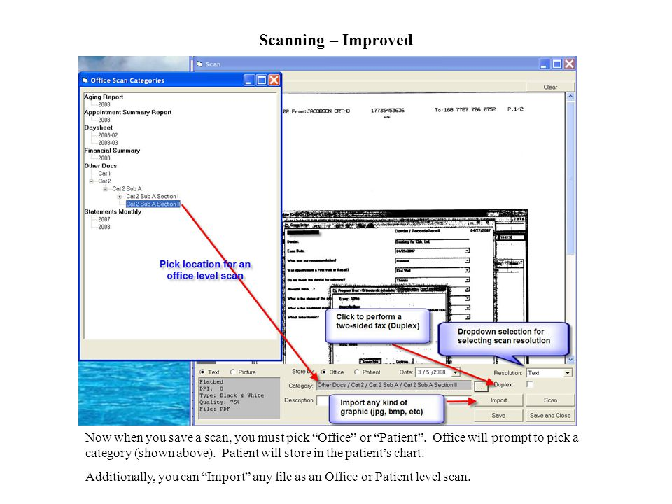 Scanning – Improved Now when you save a scan, you must pick Office or Patient.