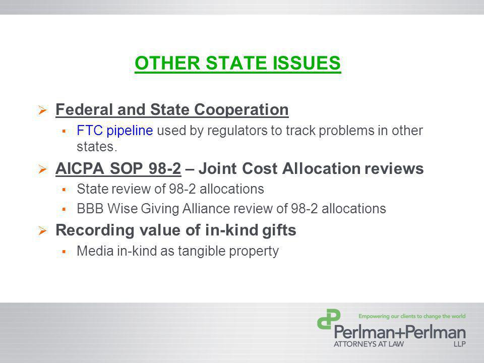OTHER STATE ISSUES Federal and State Cooperation FTC pipeline used by regulators to track problems in other states.