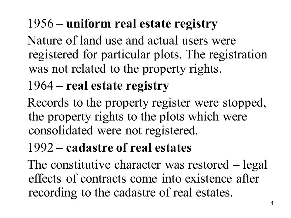 4 1956 – uniform real estate registry Nature of land use and actual users were registered for particular plots.