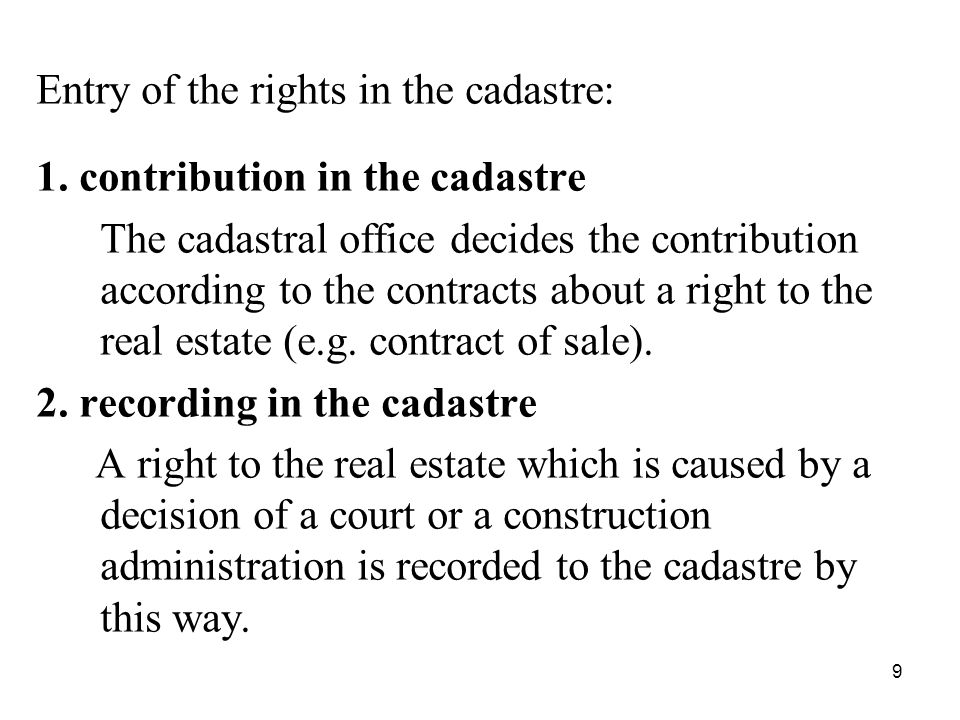 9 Entry of the rights in the cadastre: 1.