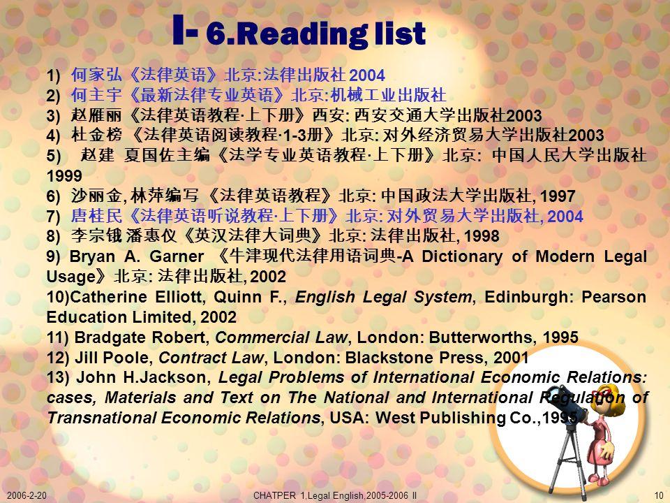 2006-2-20CHATPER 1,Legal English,2005-2006 II10 1) : 2004 2) : 3) · : 2003 4) ·1-3 : 2003 5) · : 1999 6), :, 1997 7) · :, 2004 8) :, 1998 9) Bryan A.