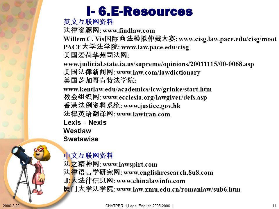 2006-2-20CHATPER 1,Legal English,2005-2006 II11 I- 6.E-Resources : www.findlaw.com Willem C.