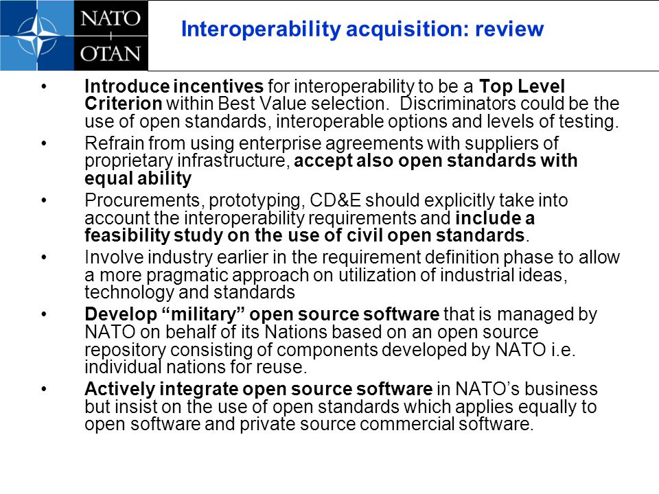 Interoperability acquisition: review Introduce incentives for interoperability to be a Top Level Criterion within Best Value selection.