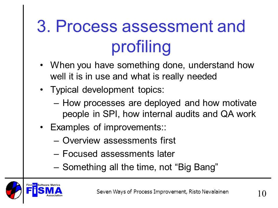 Seven Ways of Process Improvement, Risto Nevalainen 10 3.