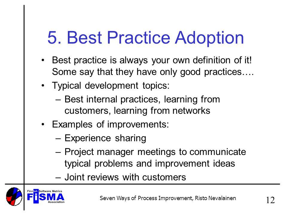 Seven Ways of Process Improvement, Risto Nevalainen 12 5.