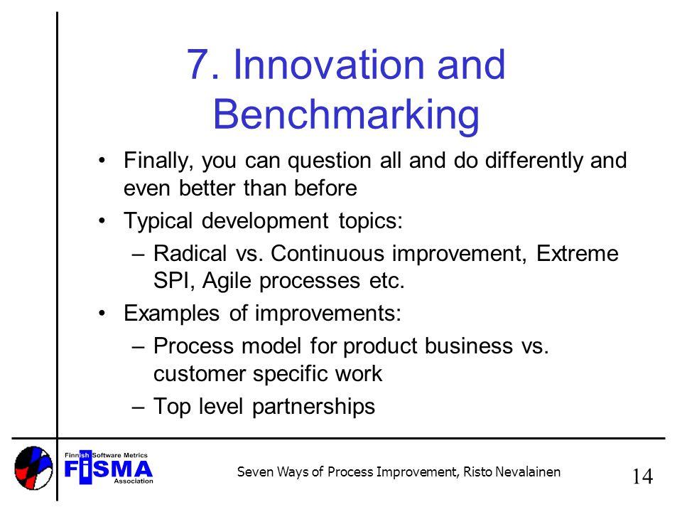 Seven Ways of Process Improvement, Risto Nevalainen 14 7.