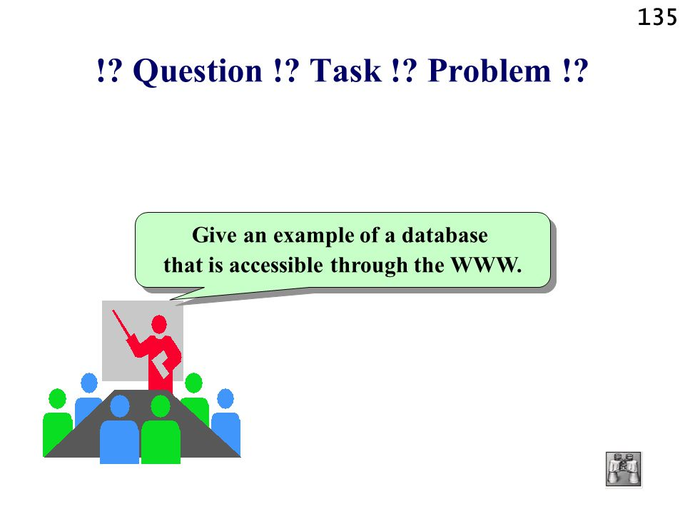 135 !? Question !? Task !? Problem !? Give an example of a database that is accessible through the WWW.