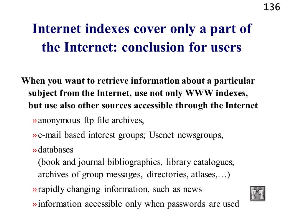 136 Internet indexes cover only a part of the Internet: conclusion for users When you want to retrieve information about a particular subject from the