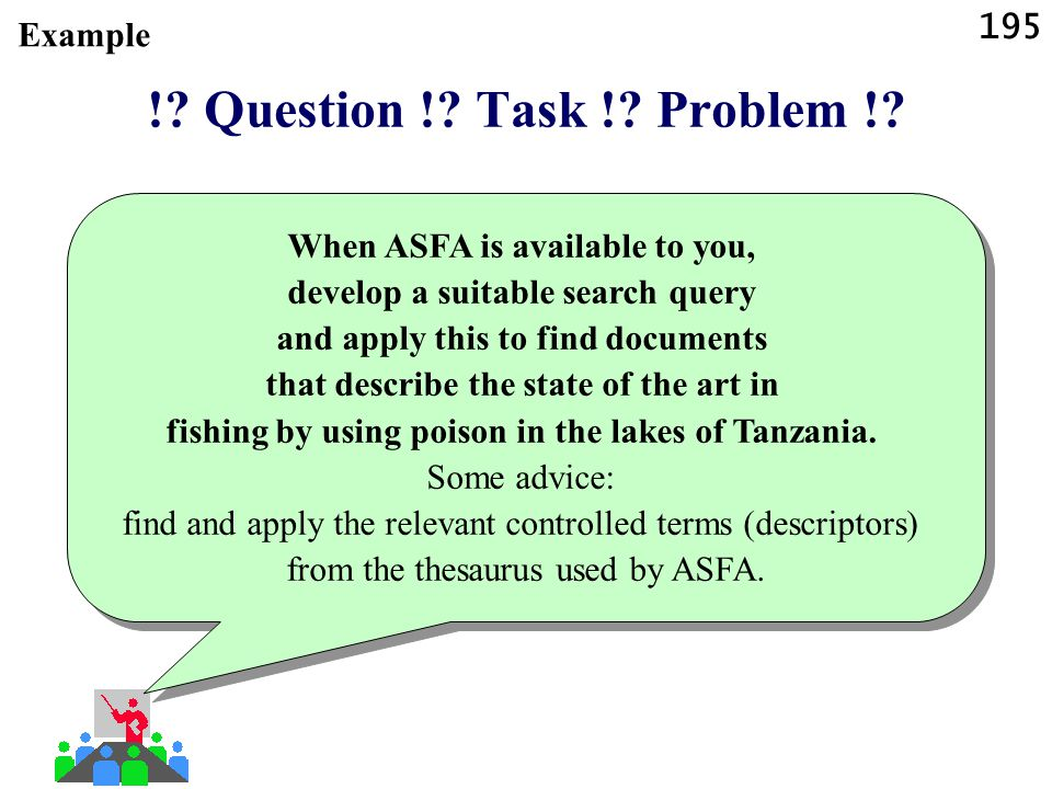 195 !? Question !? Task !? Problem !? When ASFA is available to you, develop a suitable search query and apply this to find documents that describe th
