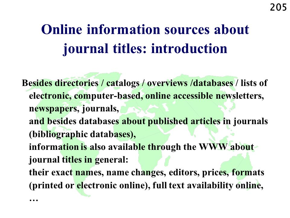 205 Online information sources about journal titles: introduction Besides directories / catalogs / overviews /databases / lists of electronic, compute