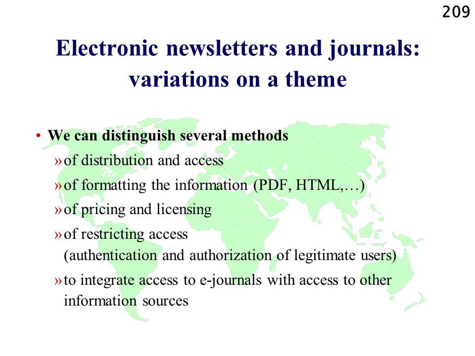 209 Electronic newsletters and journals: variations on a theme We can distinguish several methods »of distribution and access »of formatting the infor