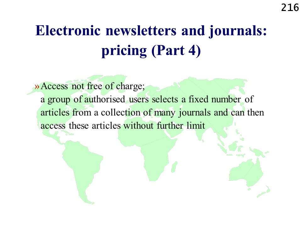 216 Electronic newsletters and journals: pricing (Part 4) »Access not free of charge; a group of authorised users selects a fixed number of articles f