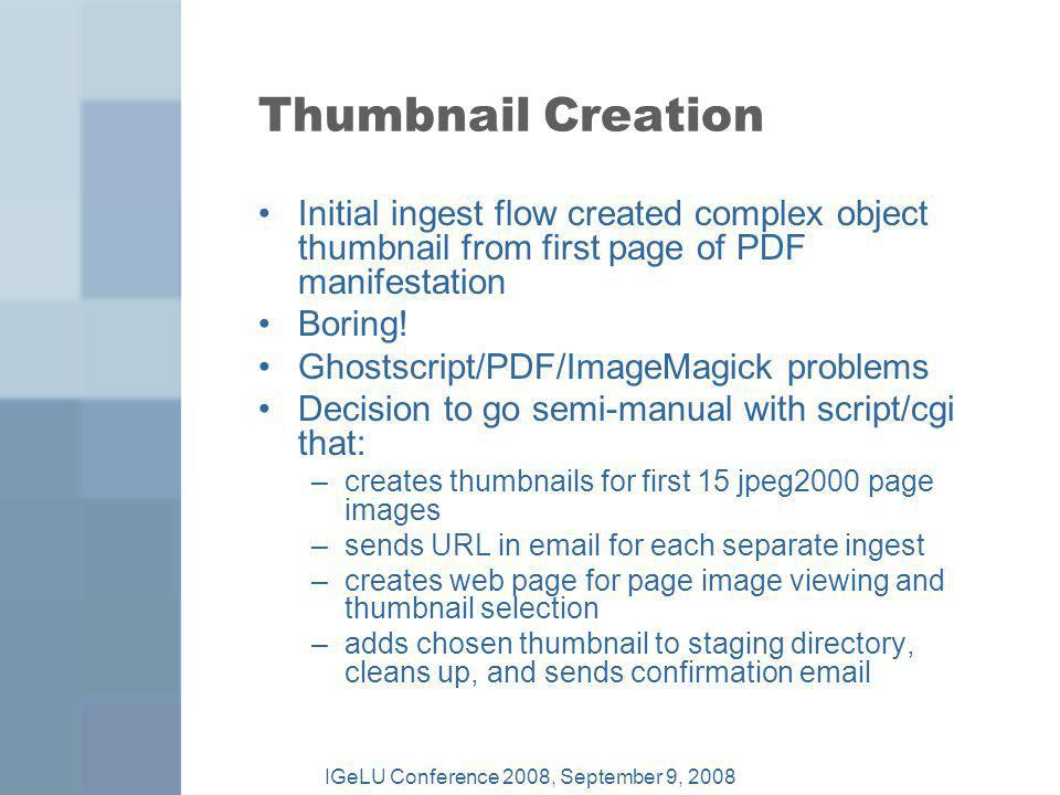 Thumbnail Creation Initial ingest flow created complex object thumbnail from first page of PDF manifestation Boring.