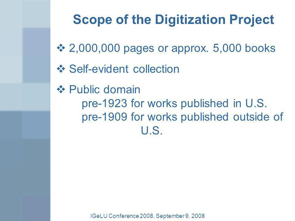 Scope of the Digitization Project 2,000,000 pages or approx. 5,000 books Self-evident collection Public domain pre-1923 for works published in U.S. pr