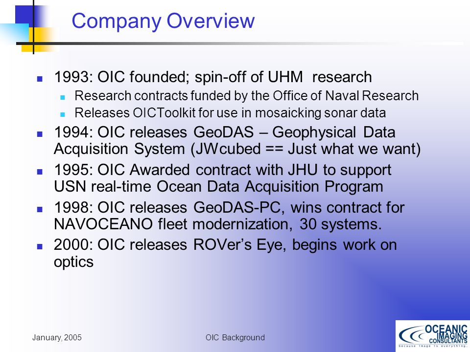 January, 2005 OIC Background Analysis/Vis: OICpipetrack Automatic Pipeline Tracking & Free-span Detection Software Automatic span detection, classification & reporting Saves snippets plus.xls reports for each span