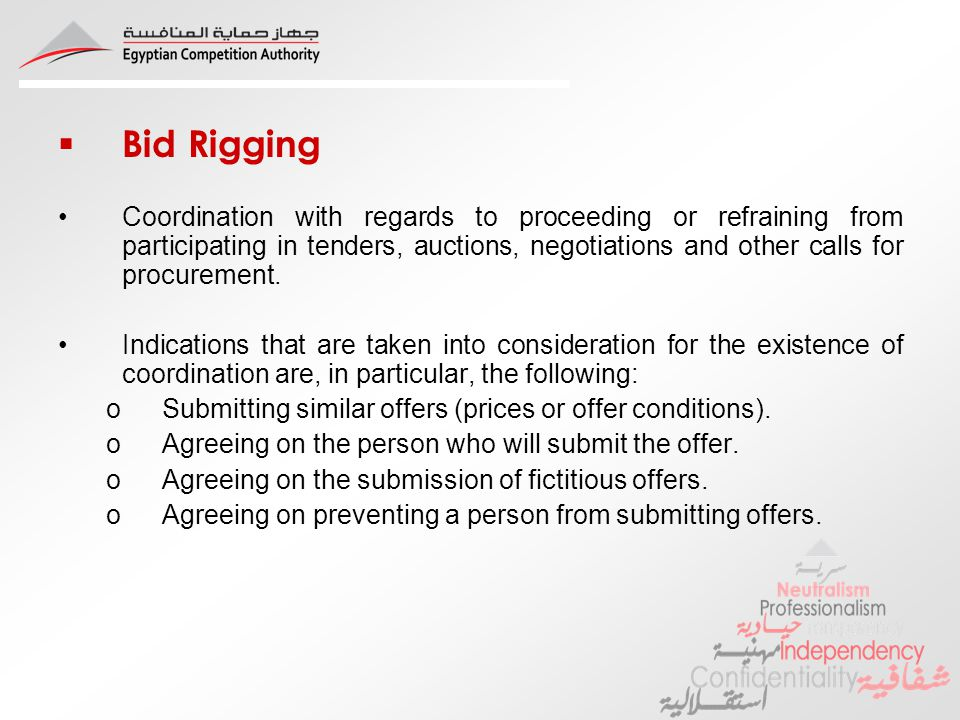 Bid Rigging Coordination with regards to proceeding or refraining from participating in tenders, auctions, negotiations and other calls for procurement.
