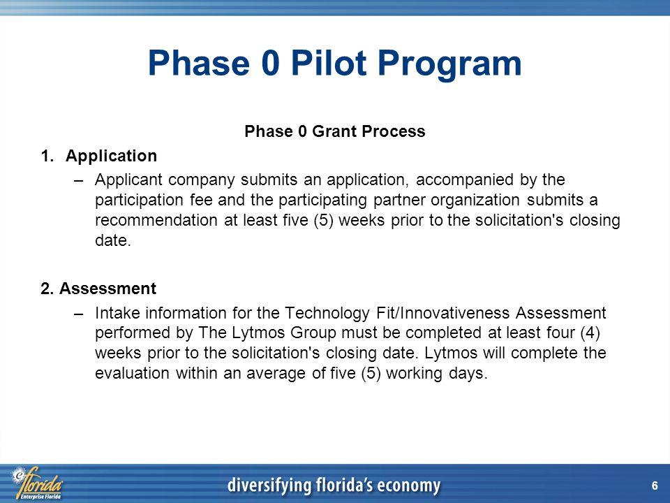 7 Phase 0 Pilot Program Phase 0 Grant Process 3.