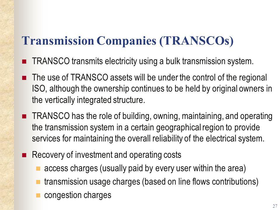 27 Transmission Companies (TRANSCOs) TRANSCO transmits electricity using a bulk transmission system.