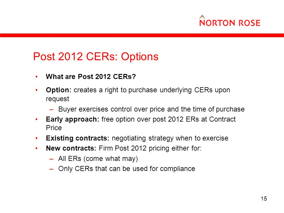 15 Post 2012 CERs: Options What are Post 2012 CERs.