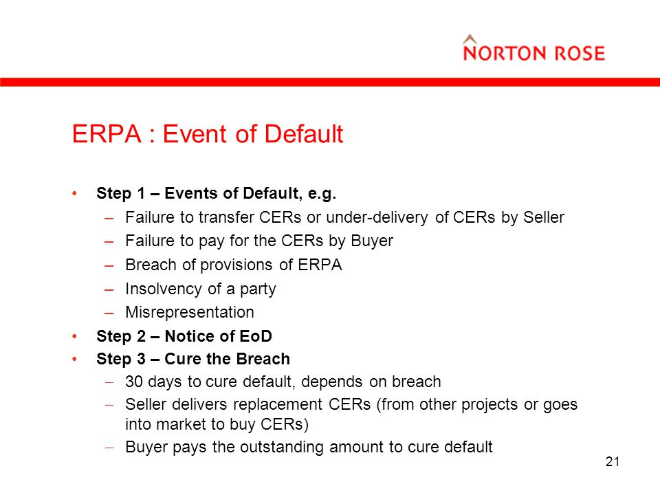 21 ERPA : Event of Default Step 1 – Events of Default, e.g.