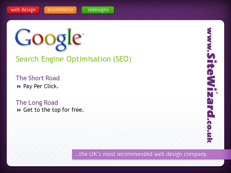 Search Engine Optimisation (SEO) The Short Road Pay Per Click.