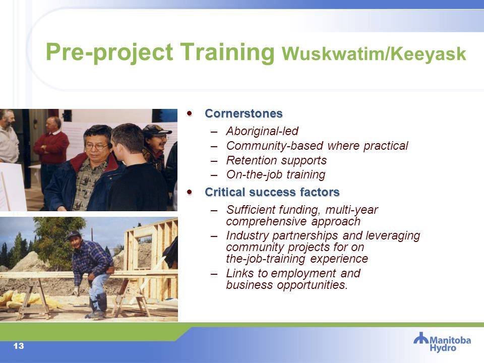 12 Investment Wuskwatim/Keeyask Projects Projects to be owned by limited partnerships.