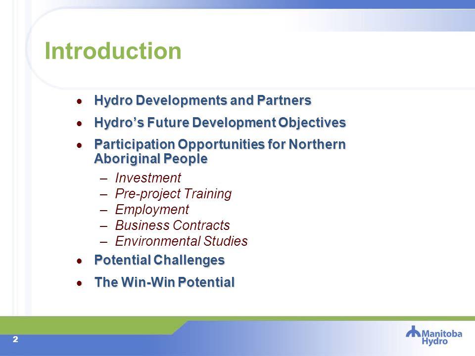 Future Hydro Development in Manitoba and Aboriginal Partnerships Presented by E.