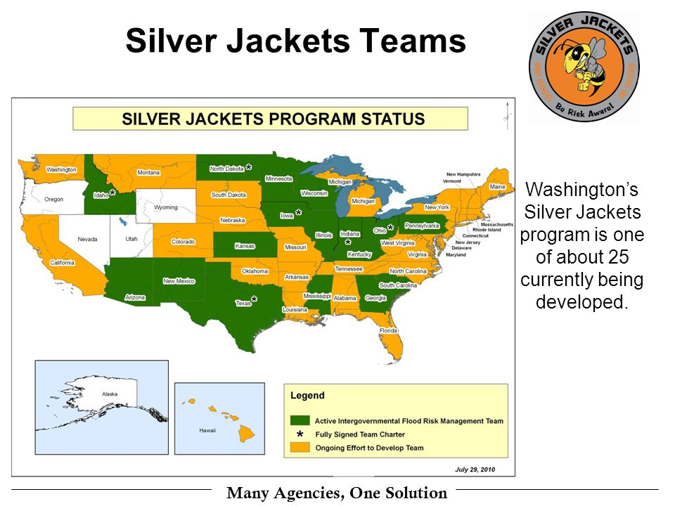 Many Agencies, One Solution Silver Jackets Teams Washingtons Silver Jackets program is one of about 25 currently being developed.