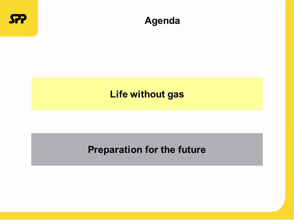 Agenda Life without gas Preparation for the future