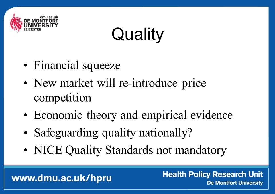 Quality (cont.) Licensing arrangements for providers – ex ante regulation Care Quality Commission – weak.