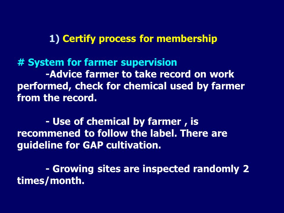 # Certification of membership -Samples are taken 10 % of the plot from growing site before harvesting 3-7 days to be analysed.