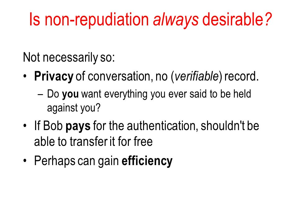 Is non-repudiation always desirable .