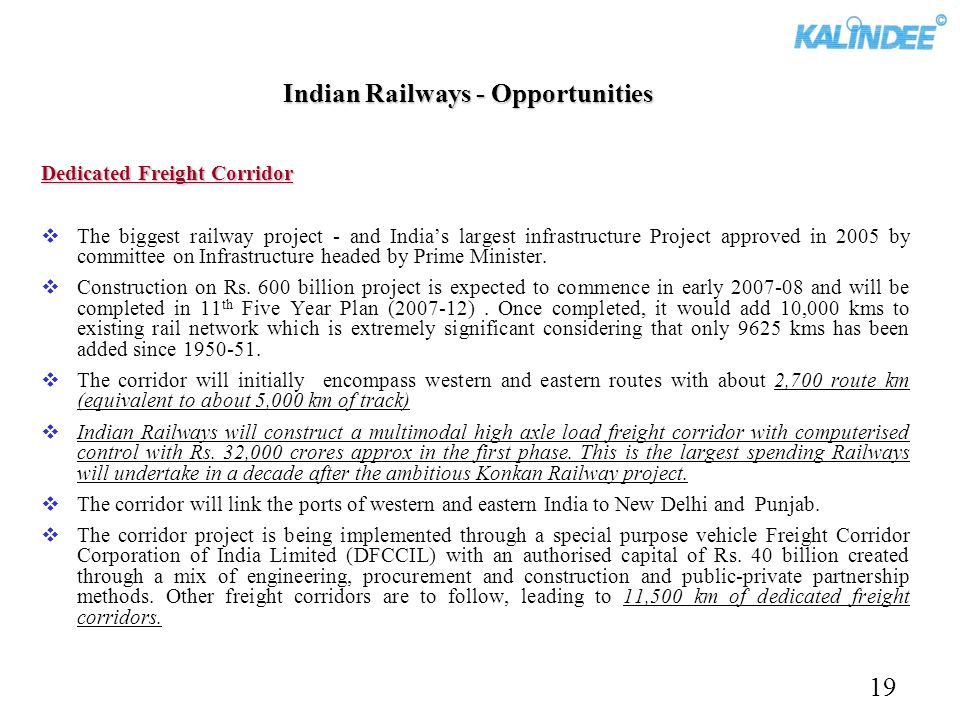 Indian Railways - Opportunities Dedicated Freight Corridor The biggest railway project - and Indias largest infrastructure Project approved in 2005 by