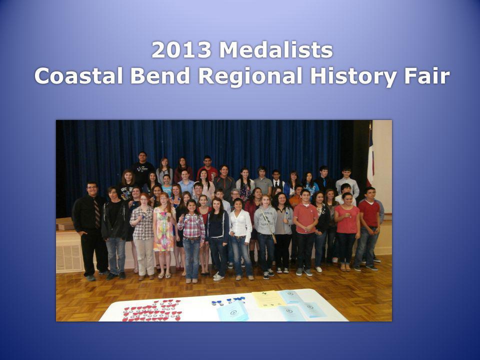 2013 Medalists Coastal Bend Regional History Fair