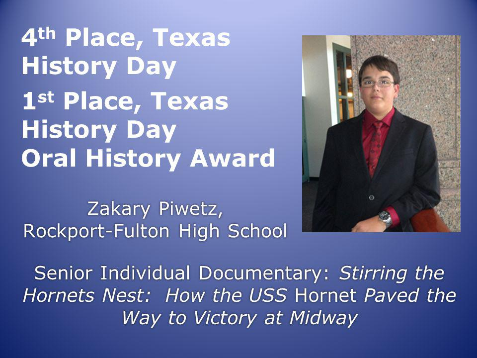 Zakary Piwetz, Rockport-Fulton High School Senior Individual Documentary: Stirring the Hornets Nest: How the USS Hornet Paved the Way to Victory at Mi