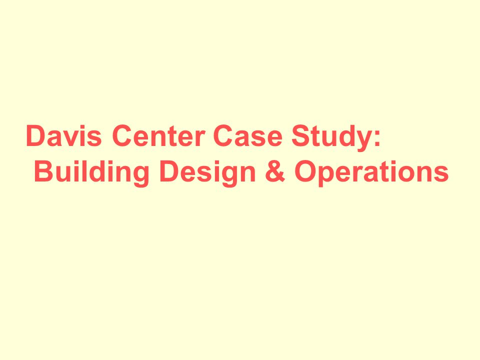 Davis Center Case Study: Building Design & Operations