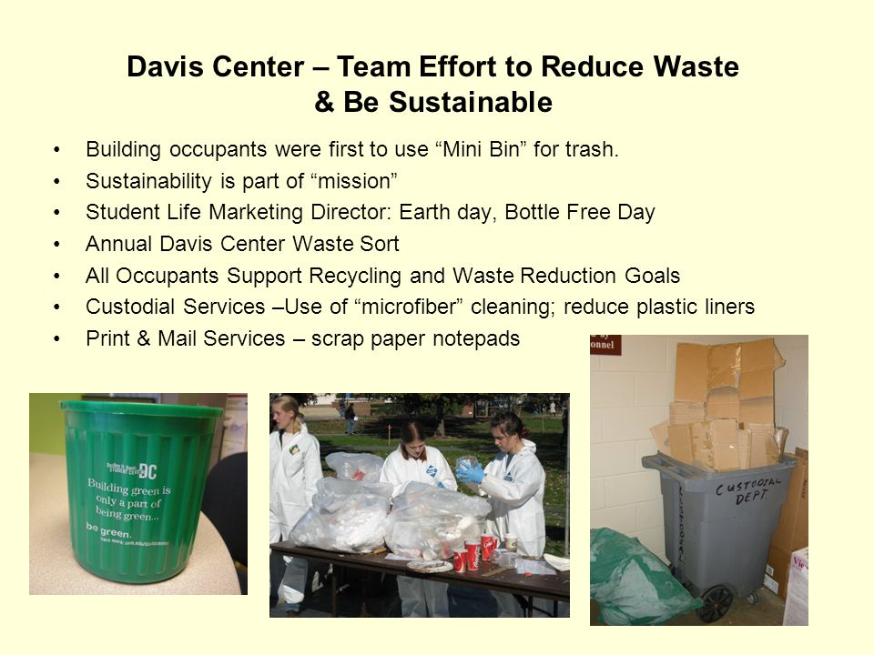 Davis Center – Team Effort to Reduce Waste & Be Sustainable Building occupants were first to use Mini Bin for trash.