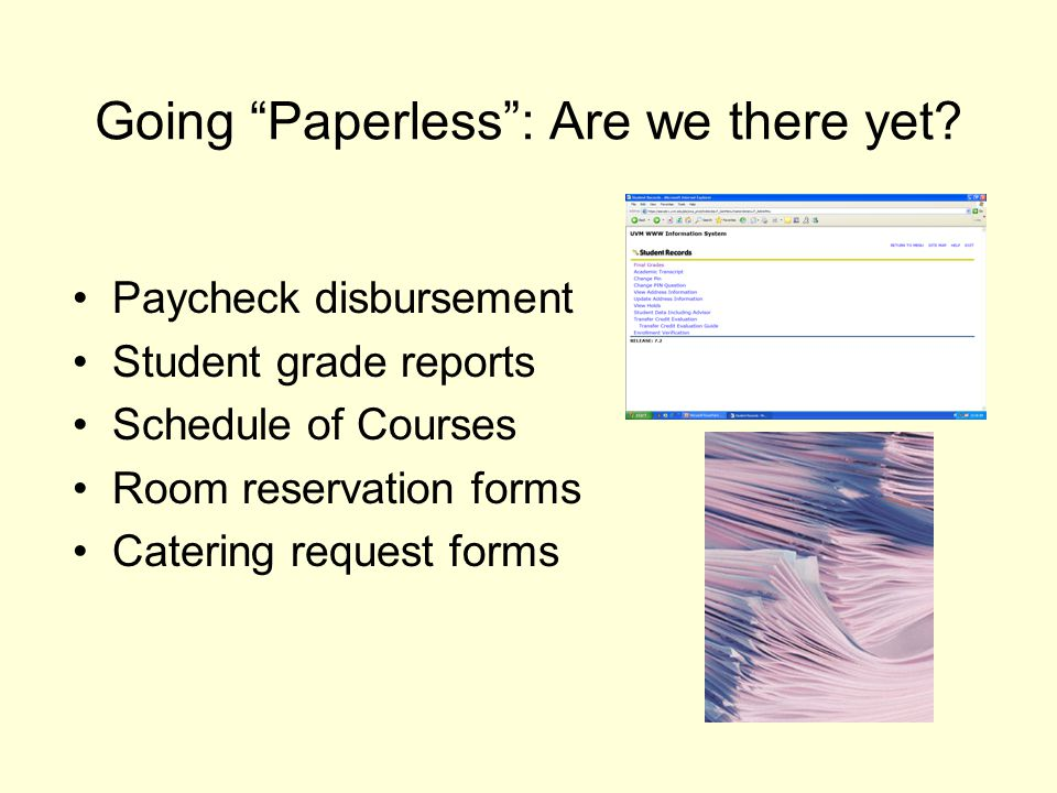 Going Paperless: Are we there yet.