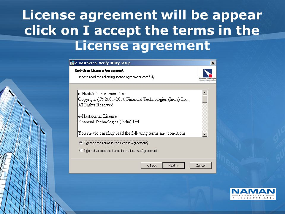 License agreement will be appear click on I accept the terms in the License agreement