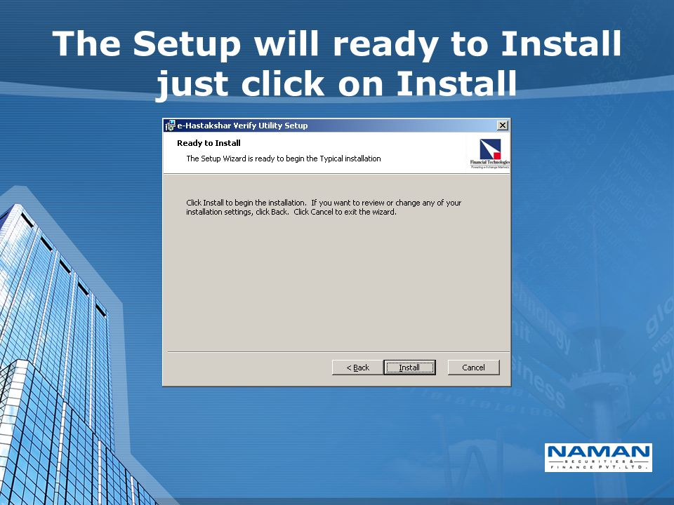 The Setup will ready to Install just click on Install