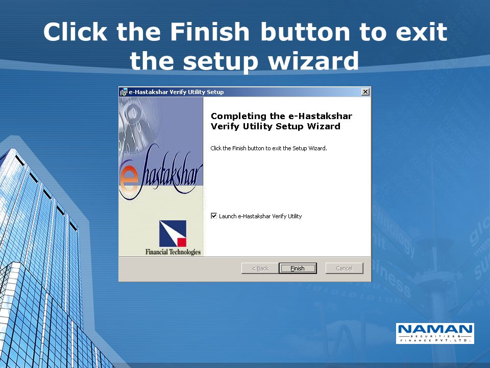 Click the Finish button to exit the setup wizard