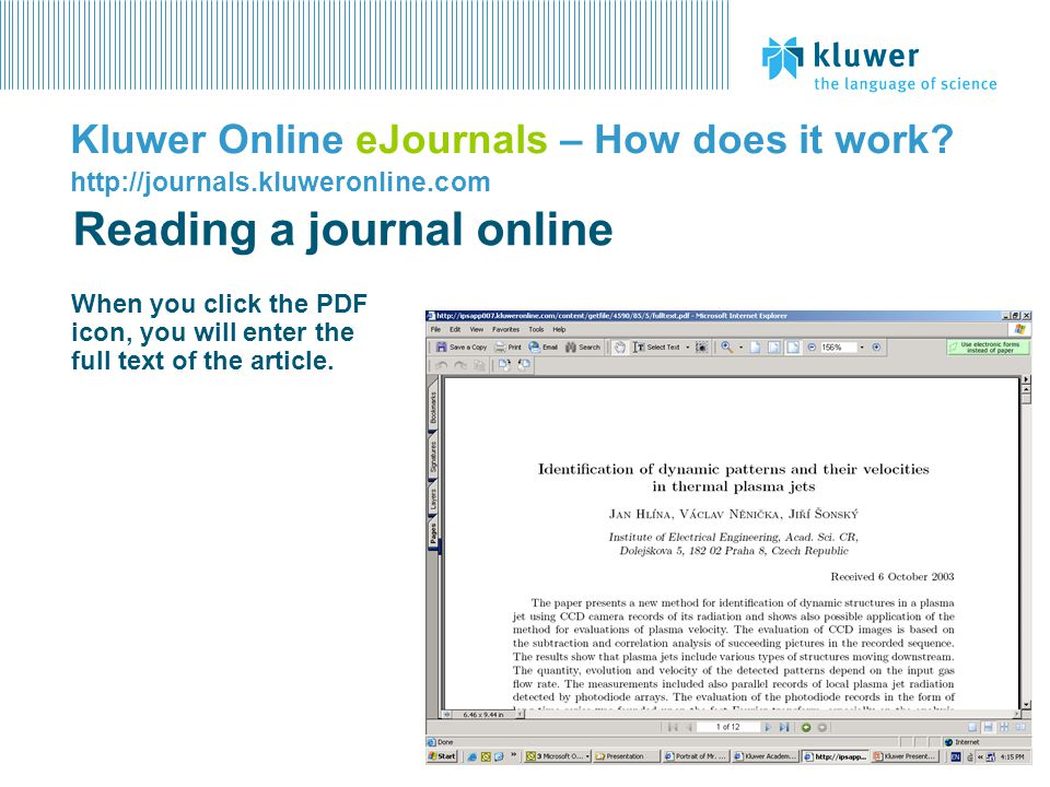When you click the PDF icon, you will enter the full text of the article. Reading a journal online Kluwer Online eJournals – How does it work? http://