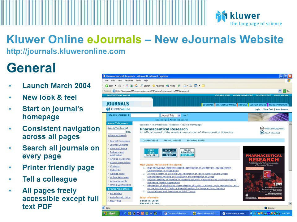 Launch March 2004 New look & feel Start on journals homepage Consistent navigation across all pages Search all journals on every page Printer friendly
