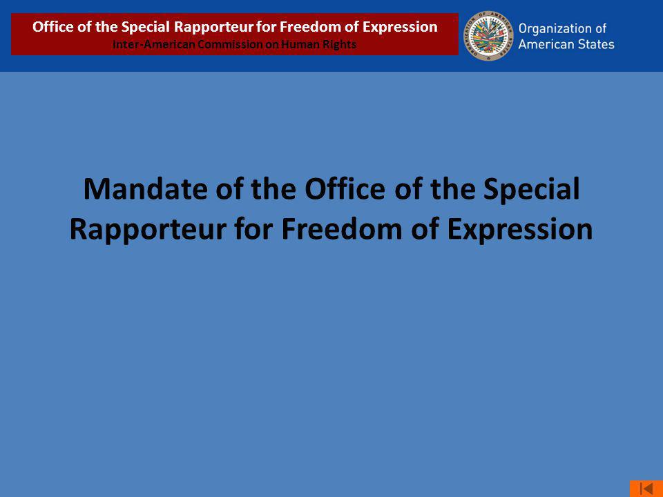 Mandate of the Office of the Special Rapporteur for Freedom of Expression Office of the Special Rapporteur for Freedom of Expression Inter-American Commission on Human Rights