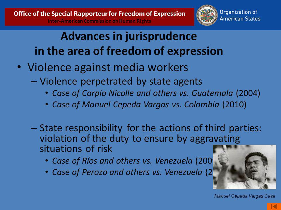 Advances in jurisprudence in the area of freedom of expression Violence against media workers – Violence perpetrated by state agents Case of Carpio Nicolle and others vs.