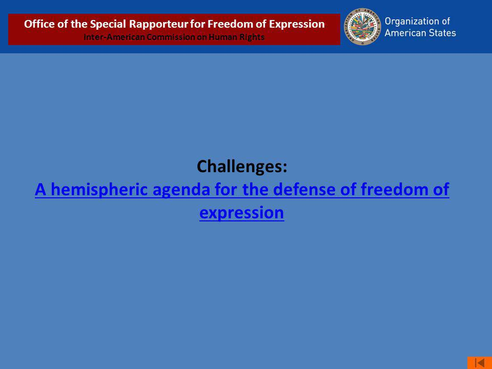 Challenges: A hemispheric agenda for the defense of freedom of expression A hemispheric agenda for the defense of freedom of expression Office of the