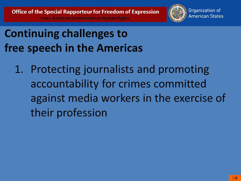 Continuing challenges to free speech in the Americas 1.Protecting journalists and promoting accountability for crimes committed against media workers