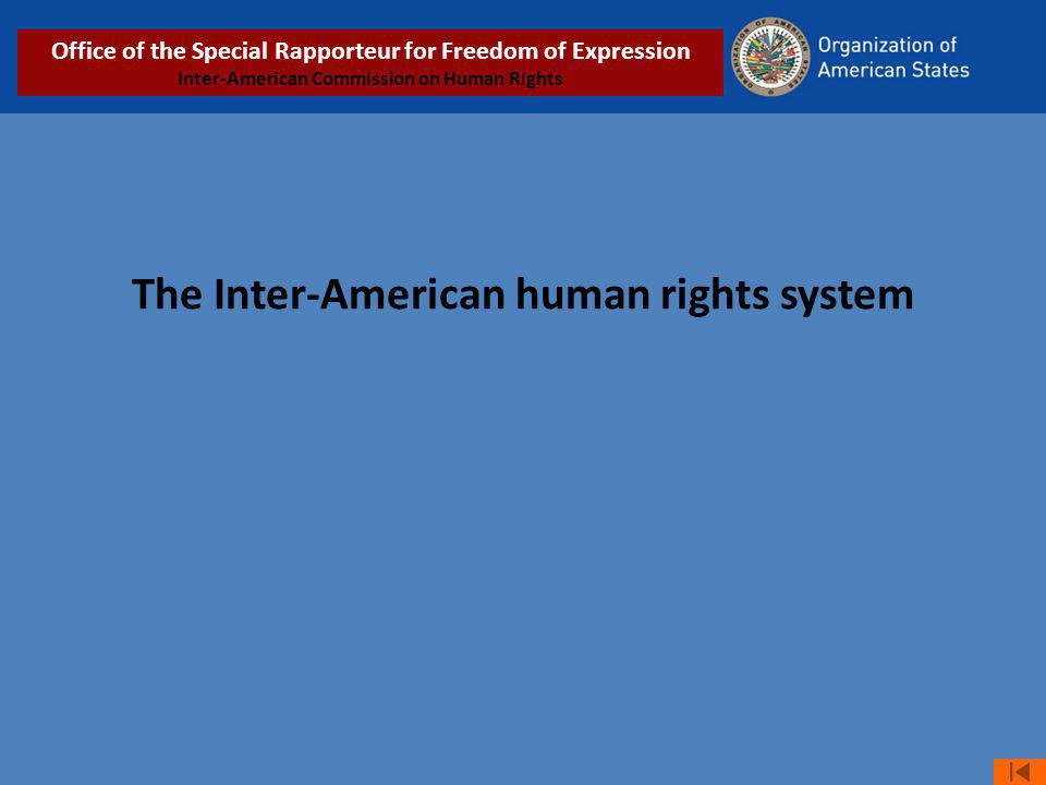 The Inter-American human rights system Office of the Special Rapporteur for Freedom of Expression Inter-American Commission on Human Rights