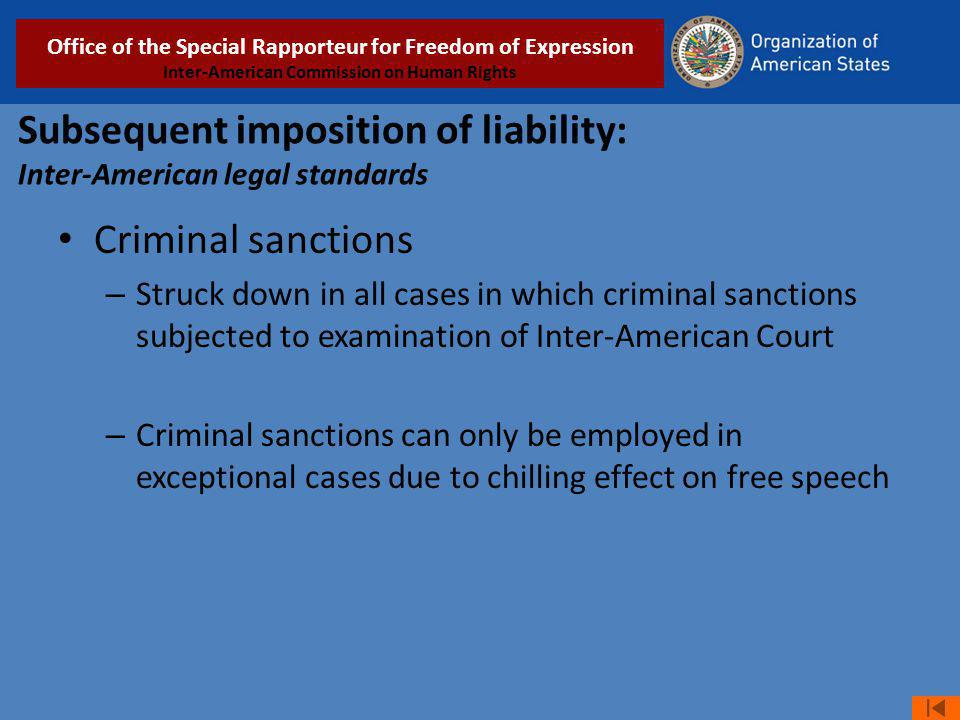 Subsequent imposition of liability: Inter-American legal standards Criminal sanctions – Struck down in all cases in which criminal sanctions subjected