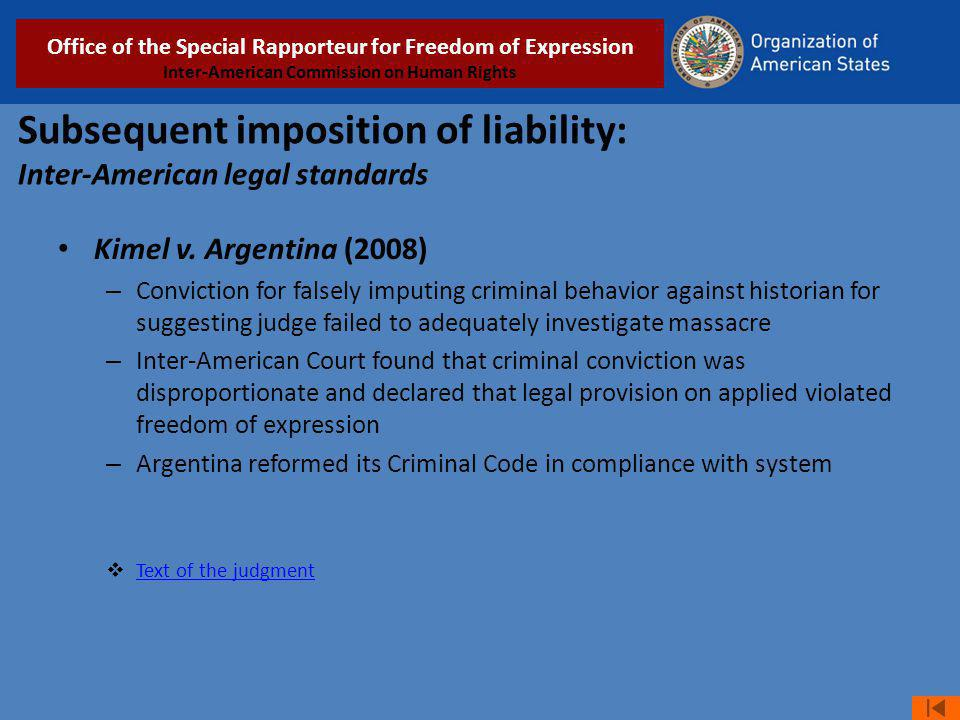 Subsequent imposition of liability: Inter-American legal standards Kimel v. Argentina (2008) – Conviction for falsely imputing criminal behavior again